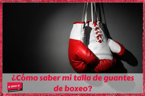 talla de los guantes de boxeo