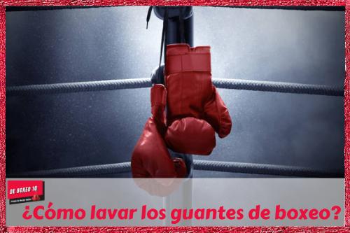 ¿Cómo lavar los guantes de boxeo
